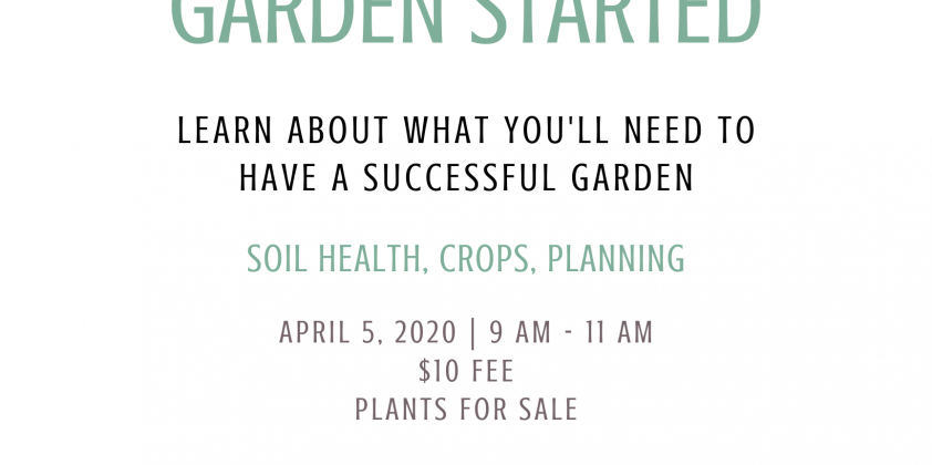 Get Your Summer Garden Started! (Postponed)